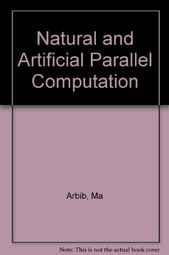 Natural and Artificial Parallel Computation