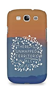 AMEZ there is unmapped territory in all of us Back Cover For Samsung Galaxy S3 i9300