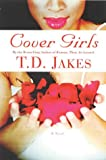 Cover Girls (0446691399) by Jakes, T. D.