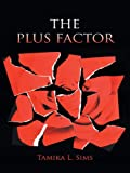 img - for THE PLUS FACTOR book / textbook / text book