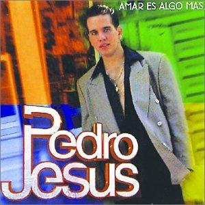 Pedro Jesus - Amar Es Algo Mas - Amazon.com Music