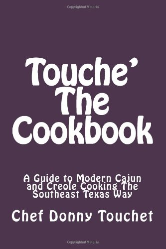 Touche' The Cookbook by Chef Donny Touchet