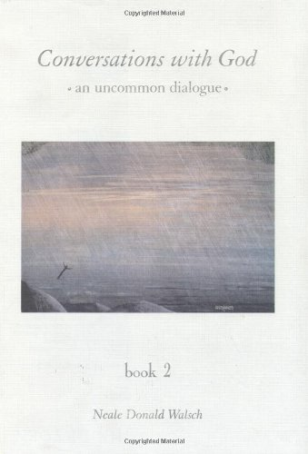 Conversations With God   An Uncommon Dialogue, Neale Donald Walsch
