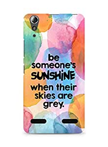 AMEZ be someone's sunshine when their skies are grey Back Cover For Lenovo A6000