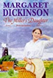 The Miller's Daughter Margaret Dickinson