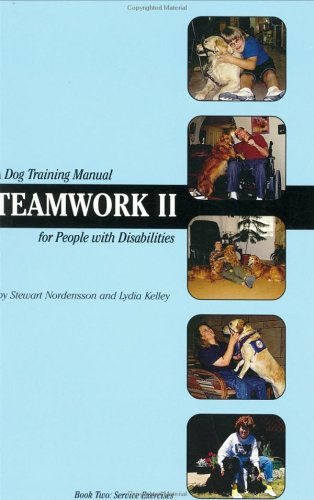 Teamwork II: A Dog Training Manual for People with Disabilities
