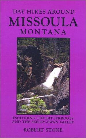 Day Hikes Around Missoula, Montana, 2nd