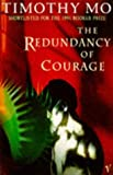 The Redundancy of Courage (0099890607) by TIMOTHY MO