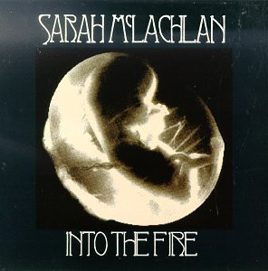 Sarah McLachlan - Into The Fire (single) - Zortam Music