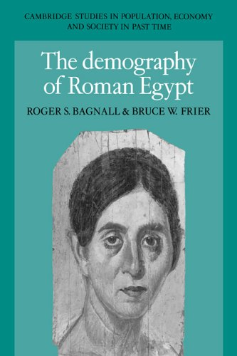 The Demography of Roman Egypt (Cambridge Studies in Population, Economy and Society in Past Time)