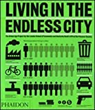 Living in the Endless City: The Urban Age Project by the London School of Economics and Deutsche Ban