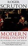 Modern Philosophy: An Introduction and Survey (0099427885) by Scruton, Roger
