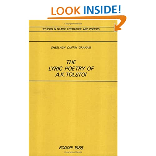 The Lyric Poetry of A.K. Tolstoi (Studies in Slavic Literature and Poetics)