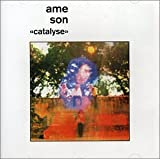 Catalyse By Ame Son (1999-08-16)