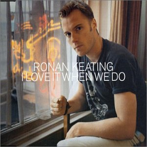 Ronan Keating-I Love it When We Do-CDS-FLAC-2002-LoKET Download