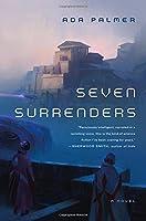 Seven Surrenders: A Novel