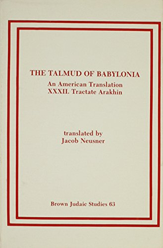 The Talmud of Babylonia: An American Translation, Vol. 32 - Tractate Arakin
