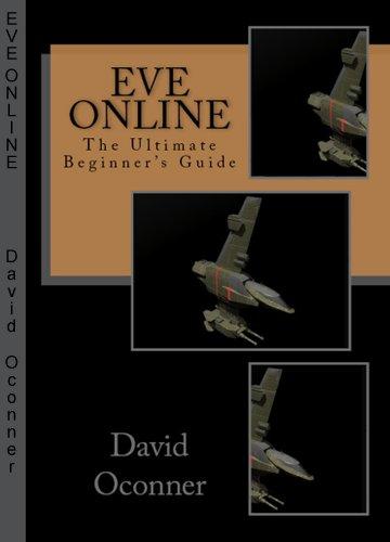 David Oconner - EVE Online The Ultimate Beginner's Guide