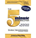 img - for The 5-Minute Debt Solution: Get Out Fast & Stay Out Forever (Paperback) - Common book / textbook / text book