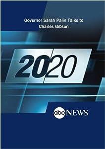 ABC News 20/20 Governor Sarah Palin Talks to Charles Gibson