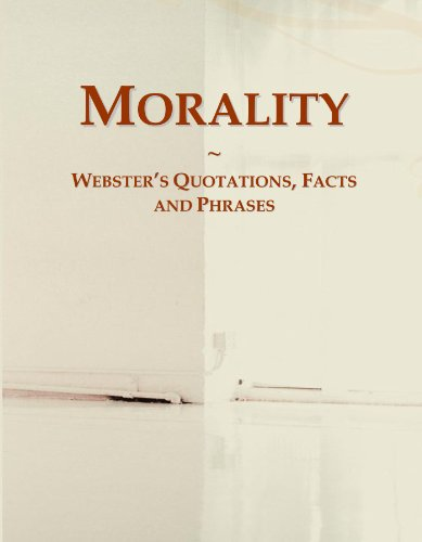 Morality: Webster's Quotations, Facts and Phrases