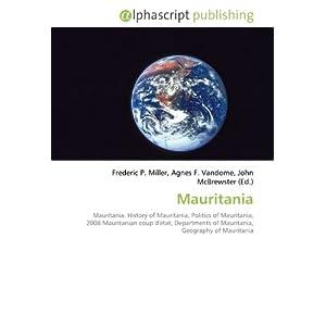 Mauritania: Mauritania. History of Mauritania, Politics of ...
