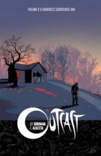 Download Outcast by Kirkman & Azaceta Volume 1: A Darkness Surrounds Him