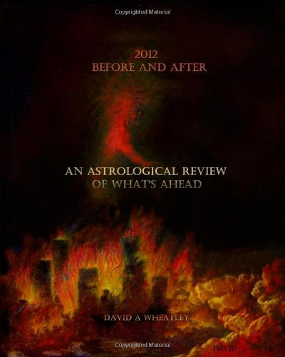 2012 Before And After: An Astrological Review Of What'S Ahead