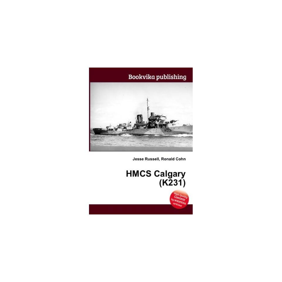 HMCS Calgary (K231) Ronald Cohn Jesse Russell Books