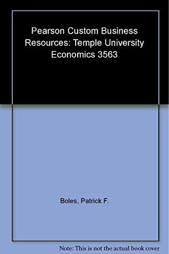 Pearson Custom Business Resources: Temple University Economics 3563