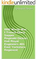 1916 World War 1 Trench Diary Sapper Reginald Dickon Hall Royal Engineers 4th East Yorkshire Regiment