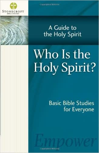 Who Is the Holy Spirit? (Stonecroft Bible Studies)