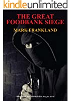 THE GREAT FOODBANK SIEGE: When people have nothing to lose....they just lose it.