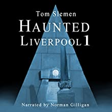 Haunted Liverpool 1 (       UNABRIDGED) by Tom Slemen Narrated by Norman Gilligan