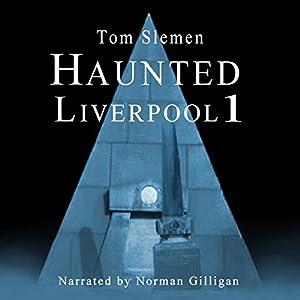 Haunted Liverpool 1 Audiobook