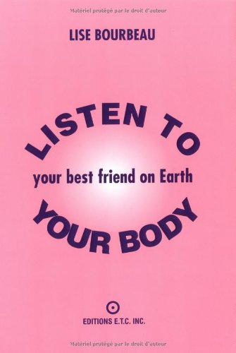 Listen to Your Body, Your Best Friend on Earth