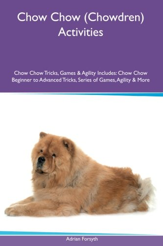 chow-chow-chowdren-activities-chow-chow-tricks-games-agility-includes-chow-chow-beginner-to-advanced