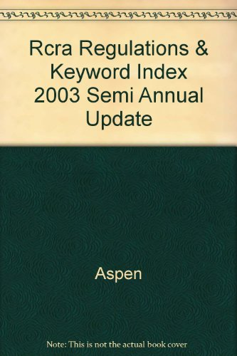 Rcra Regulations & Keyword Index 2003 Semi Annual Update