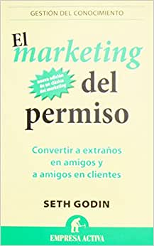 El Marketing Del Permiso (Spanish Edition)