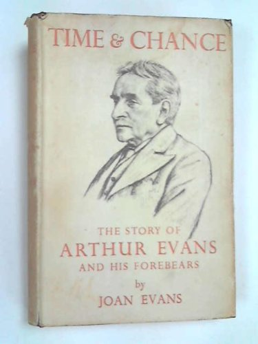 Time and chance: The story of Arthur Evans and his forebears / by Joan Evans PDF