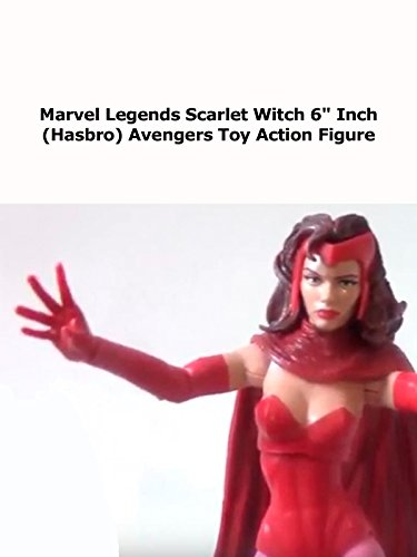 "Review: Marvel Legends Scarlet Witch 6"" Inch (Hasbro) Avengers Toy Action Figure"