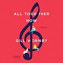 All Together Now: A Novel (       UNABRIDGED) by Gill Hornby Narrated by Lucy Price-Lewis