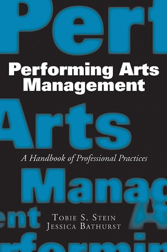 Performing Arts Management: A Handbook of Professional...