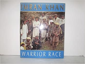 Warrior Race - A Journey Through The Land Of The Tribal Pathans