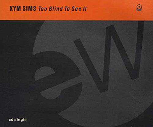 Kym Sims - Too Blind To See It Cd German East West 1991 - Zortam Music