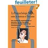 La Parapsychologie Entre Le Marteau Et L'Enclume: Une recherche expérimentale et pionnière sur les merveilles...