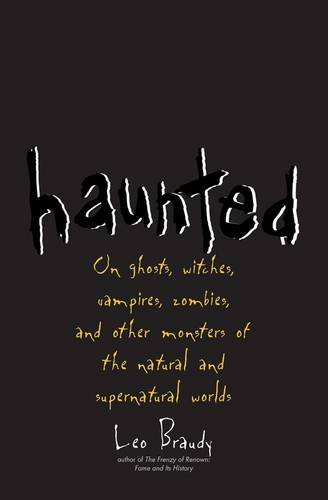 Haunted: On Ghosts, Witches, Vampires, Zombies, and Other Monsters of the Natural and Supernatural Worlds (World On Film compare prices)