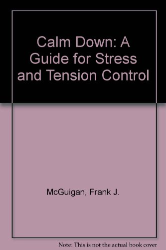 Calm down: A guide to stress and tension control