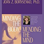 Minding the Body, Mending the Mind | Joan Z. Borysenko