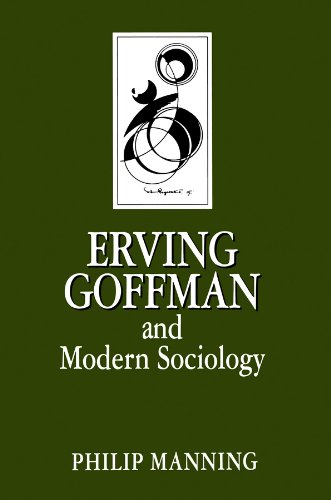 Erving Goffman and Modern Sociology (Key Contemporary Thinkers)